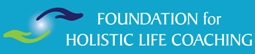Foundation for Holistic Life Coaching